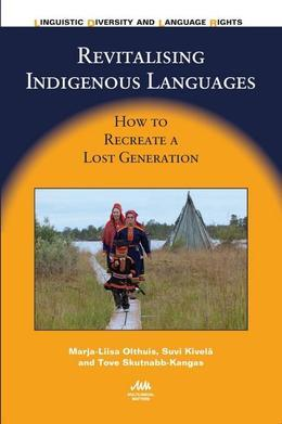Revitalising Indigenous Languages: How to Recreate a Lost Generation