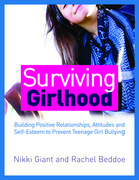 Surviving Girlhood: Building Positive Relationships, Attitudes and Self-Esteem to Prevent Teenage Girl Bullying