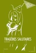 Tragédies salutaires