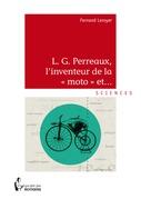 """L.G Perreaux, L'inventeur de la """"moto"""" et...!!!"""