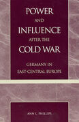Power and Influence after the Cold War: Germany in East-Central Europe