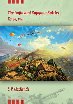 The Imjin and Kapyong Battles, Korea, 1951