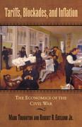 Tariffs, Blockades, and Inflation: The Economics of the Civil War