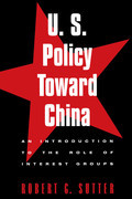 U.S. Policy Toward China: An Introduction to the Role of Interest Groups