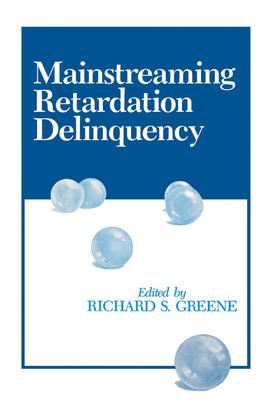 Mainstreaming Retardation Delinquency