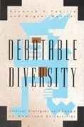 Debatable Diversity: Critical Dialogues on Change in American Universities