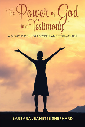 The Power of God in a Testimony