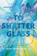 To Shatter Glass