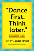 """""""Dance First. Think Later"""""""