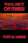 You'll Like It on Mars!