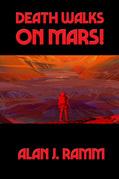 Death Walks on Mars!
