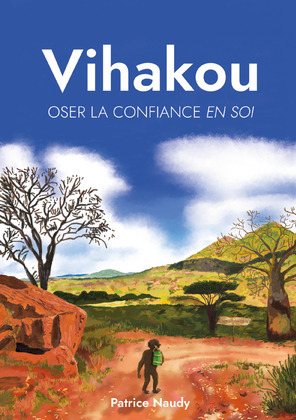 Vihakou, oser la confiance en soi