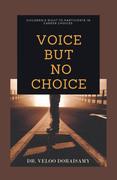 Voice , but No Choice