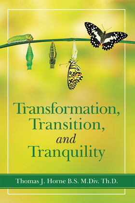 Transformation, Transition,  and   Tranquility