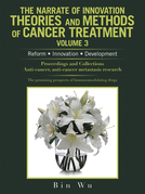 The Narrate of Innovation Theories and Methods of Cancer Treatment Volume 3