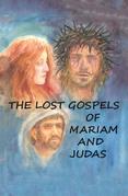 The Lost Gospels of Mariam & Judas