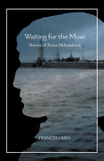 Waiting for the Muse: Poems of Anna Akhmatova
