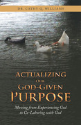 Actualizing Our God-Given Purpose