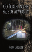 Go Forth in the Face of Adversity
