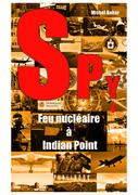SPY N°6 Feu nucléaire à Indian Point