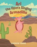 Ari the Opera Singing Armadillo