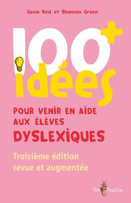100+ idées pour venir en aide aux élèves dyslexiques