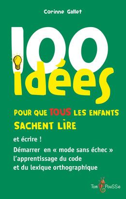100 idées pour que TOUS les enfants sachent lire et écrire !