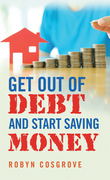 Get out of Debt and Start Saving Money