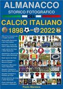 Almanacco Storico Fotografico del Calcio Italiano 1898-2022