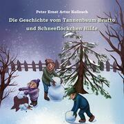 Die Geschichte vom Tannenbaum Brutto und Schneeflöckchen Hilde