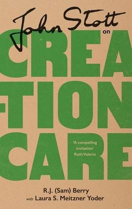 John Stott on Creation Care