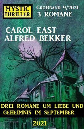 Mystic Thriller Großband 9/2021 - Drei Romane um Liebe und Geheimnis im September 2021
