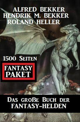 Das große Buch der Fantasy-Helden: Fantasy Paket 1500 Seiten