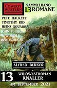 13 Wildwestroman Knaller im September 2021: Cowboy Western Sammelband 13 Romane