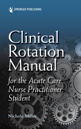 Clinical Rotation Manual for the Acute Care Nurse Practitioner Student