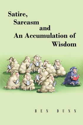 Satire, Sarcasm and An Accumulation of Wisdom