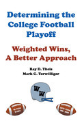 Determining the College Football Playoff: Weighted Wins, A Better Approach