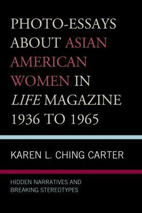 Photo-Essays about Asian American Women in Life Magazine 1936 to 1965