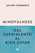 Mindfulness: del sufrimiento al bien-estar