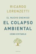 El nuevo enemigo: El colapso ambiental