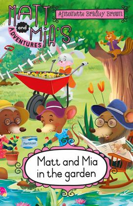 Matt and Mia's Adventures: Matt and Mia in the Garden