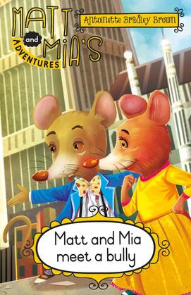Matt and Mia's Adventures: Matt and Mia Meet a Bully