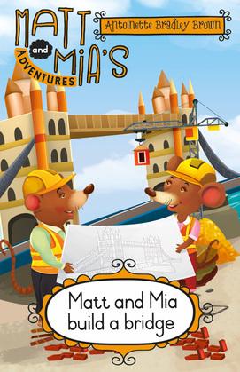 Matt and Mia's Adventures: Matt and Mia Build a Bridge