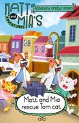 Matt and Mia's Adventures: Matt and Mia Rescue Tom Cat