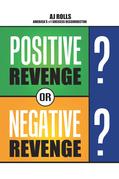Positive Revenge or Negative Revenge