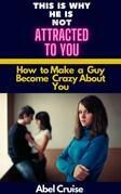 This is Why He is Not Attracted to You