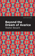 Beyond the Dreams of Avarice