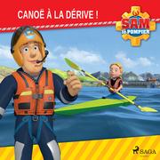 Sam le Pompier - Canoë à la Dérive!