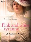 Pink and White Tyranny; A Society Novel