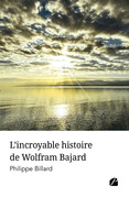 L'incroyable histoire de Wolfram Bajard
